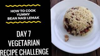 "(How To Cook Nasi Lemak Bean Rice) ""Vegetarian Recipe"" - Day 7 Challenge"