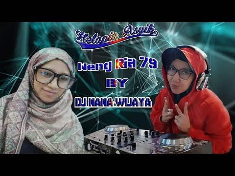 DJ NANA WIJAYA Happy Party Helapia Asyik Neng Ria 79 WOW