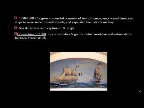 The Rise of the Federalist Era: Part II (The Presidency of John Adams)