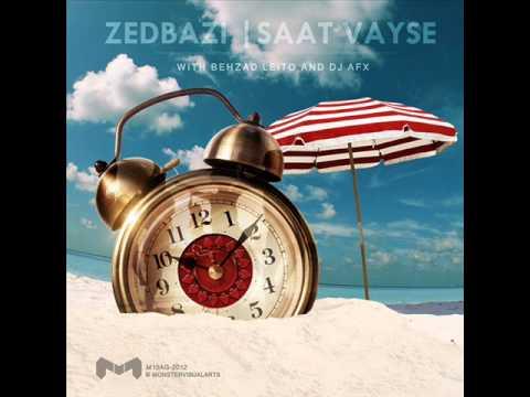 Zedbazi, Behzad Leito, DJ AFX - Saat Vayse