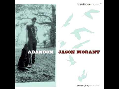 Jason Morant - All That I See