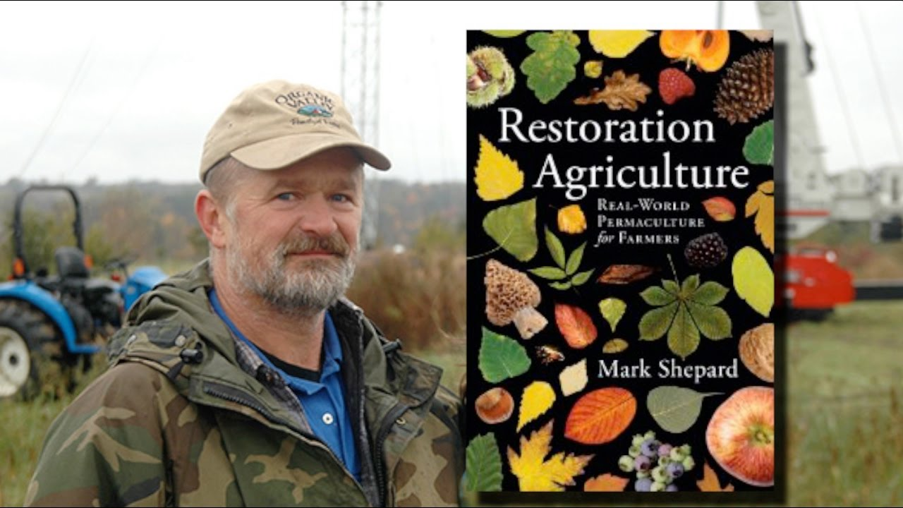 Restoration Agriculture interview with Mark Shepard - YouTube