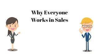 Why Everyone Works in Sales