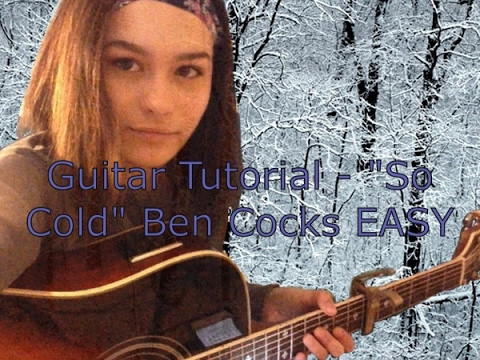 So Cold By Ben Cocks Guitar Tutorial (EASY)