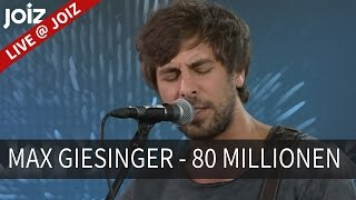 Max Giesinger - 80 Millionen ( live @ joiz )