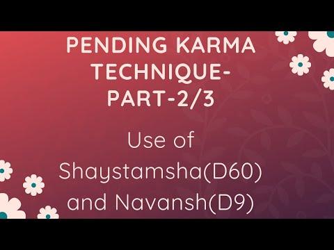 Pending Karma-Confirm Using Divisional charts (D9/D60) -Part 2/3