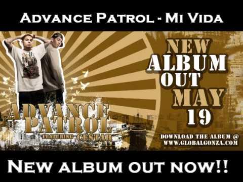 Advance Patrol - Mi Vida/El Poder **www.globalgonza.com**