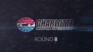 RECAP // 8: Charlotte // NASCAR PEAK Antifreeze Series