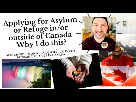 How To Apply For Asylum Or Refuge In/or Outside Canada - Intro & Why I Do This?