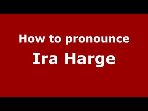 How to pronounce Ira Harge (American English/US)  - PronounceNames.com