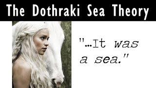 The Dothraki Sea Theory | New theory with Dawn Age implications