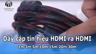 Dây cáp tín hiệu HDMI ra HDMI tivi 1m 3m 5m 10m 15m 20m 30m giá rẻ nhất