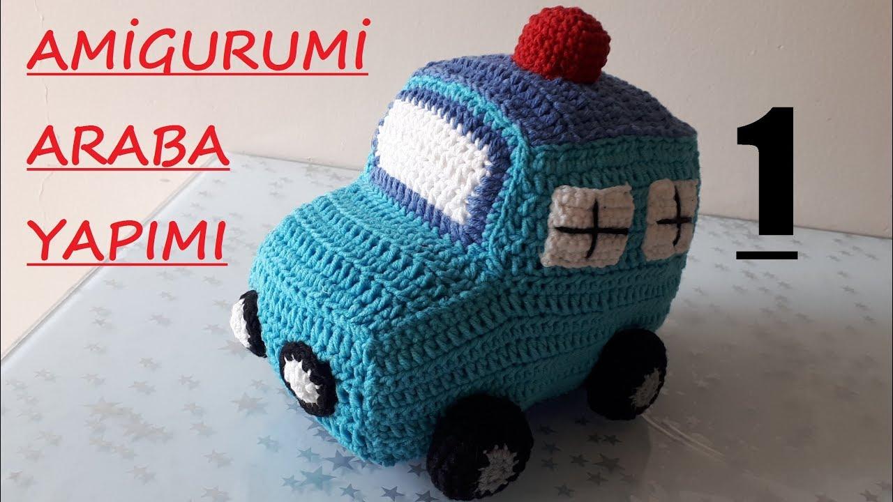 Amigurumi Araba Yapımı - Canım Anne | 720x1280