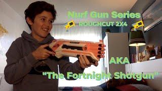 """Nerf Shotgun The NERF series AKA """"The Fortnight Shotgun"""" Video"""