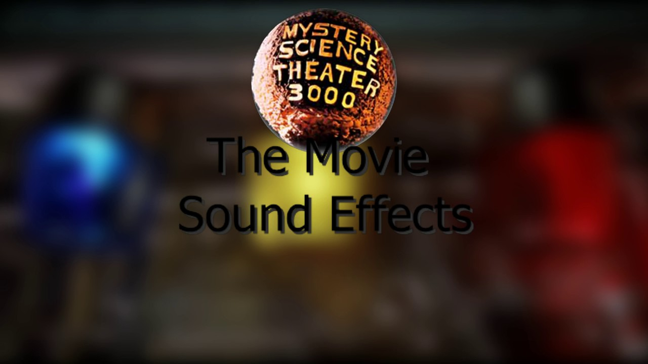 mystery science theater 3000 the movie sound fx youtube