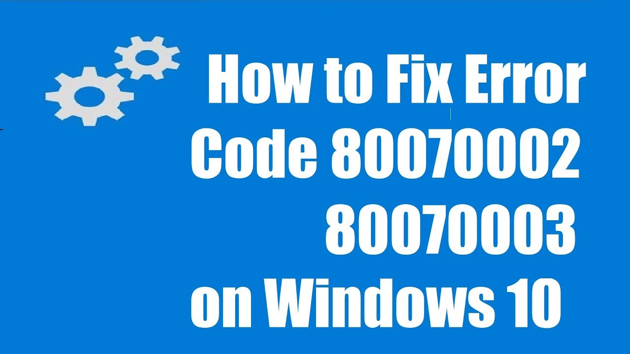 How to Fix Error Code 80070003 or 80070002 on Windows 10 by Xtreme Techtips