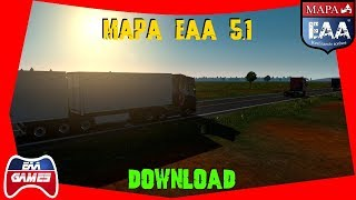 DOWNLOAD - MAPA EAA NORMAL 5.1 - ETS2 1.35.1.17S