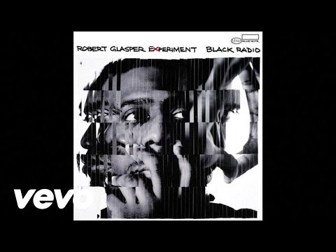 Robert Glasper - Black Radio EPK