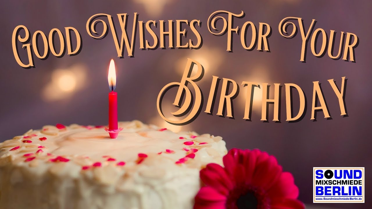 Birthday Song ️ Best Good Wishes For Your Birthday 2020