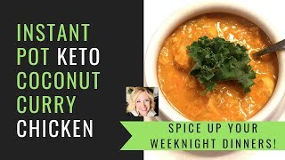 KETO COCONUT CURRY CHICKEN INSTANT POT   SPICE UP YOUR WEEKNIGHT DINNERS