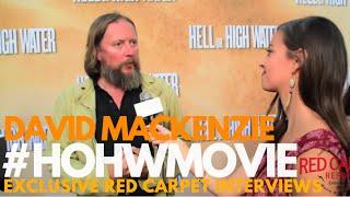 David Mackenzie, Director, Interviewed At The Hell Or High Water LA Premiere Screening #HOHWMovie