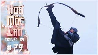 Hoa Mộc Lan Truyền Kỳ - Tập 29 Lồng Tiếng | Phim Võ Thuật Cổ Trang Trung Quốc 2019