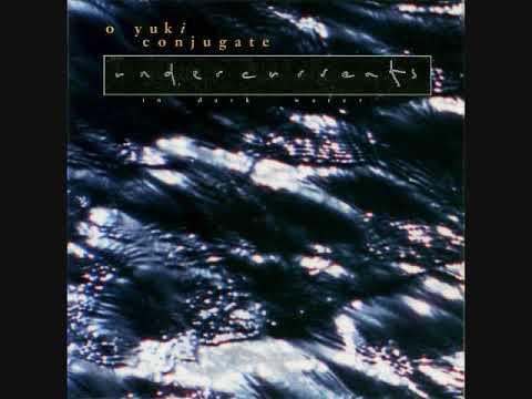 O Yuki Conjugate – Undercurrents (In Dark Water) ~ full album