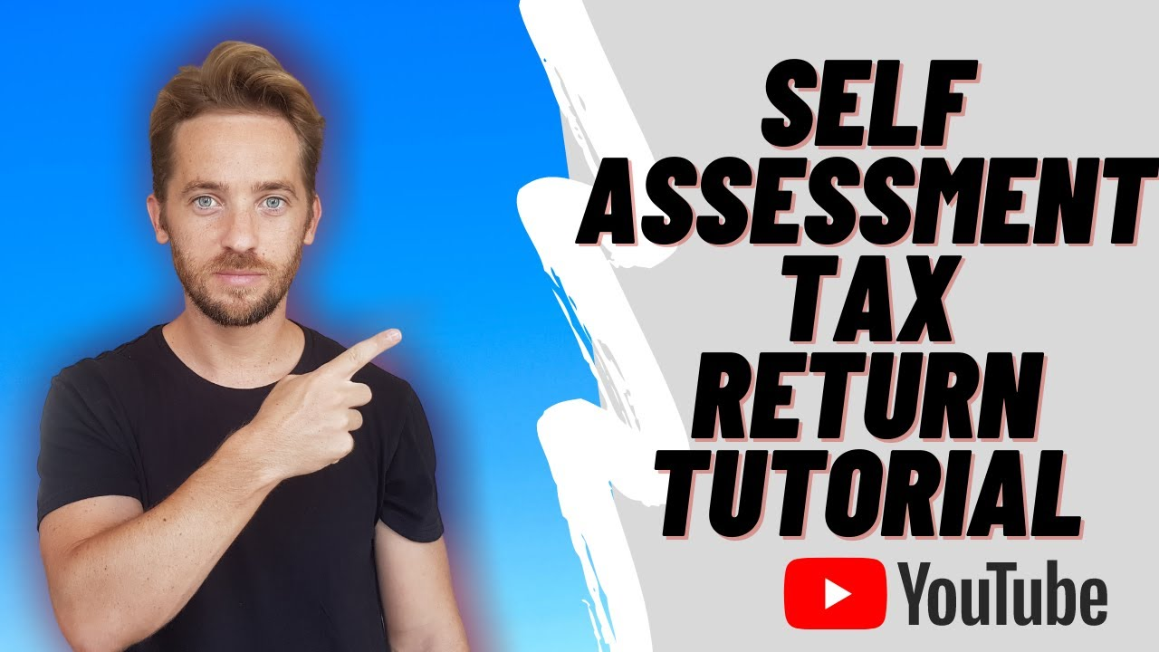 SELF EMPLOYED UK – How to complete a SELF-ASSESSMENT tax return – A simple guide.
