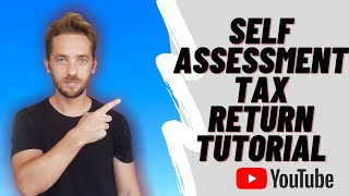 SELF EMPLOYED UK - H๐w to complete a SELF-ASSESSMENT tax return - A simple guide.