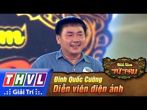 THVL | Tiếu lâm tứ trụ - Tập 3: Diễn viên điện ảnh - Đinh Quốc Cường