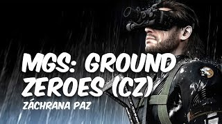 Metal Gear Solid 5: Ground Zeroes - Záchrana Paz (CZ)