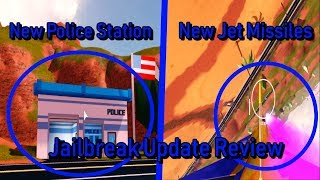 NEW MINI POLICE STATION AND JET MISSILES Roblox Jailbreak Update Review