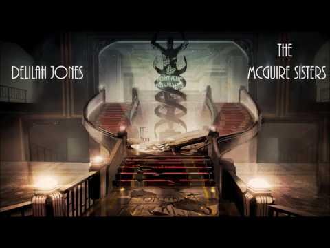 Bioshock 2: (Bonus) Delilah Jones - The McGuire Sisters