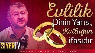 Evlilik Dinin Yarısı, Kulluğun İfasıdır | Muhammed Emin Yıldırım