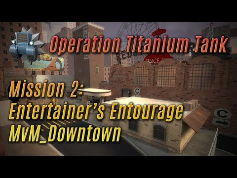 TF2 - MvM: Downtown Entertainer's Entourage playthrough [EN/IT]