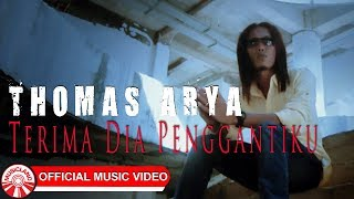 Gambar cover Thomas Arya - Terima Dia Penggantiku [Official Music Video HD]