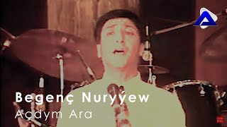 Begenç Nuryýew - Açdym Ara   Klip