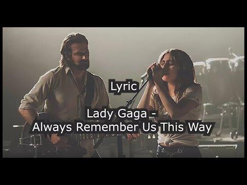 Lady Gaga - Always Remember Us This Way ( Lyrics Video )