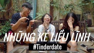 Lừa tình chàng trai trên Tinder | Những Kẻ Liều Lĩnh #6 | The Reckless Ones