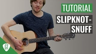 Slipknot - Snuff | Gitarren Tutorial Deutsch