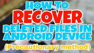 How to RECOVER Deleted files in your ANDROID Device 2018 | NO ROOT