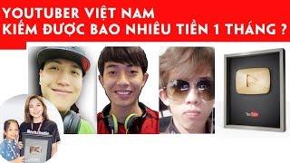 Các Youtuber Nổi Tiếng Việt Nam | Youtuber Việt Nam Kiếm Được Bao Nhiêu Tiền 1 Tháng