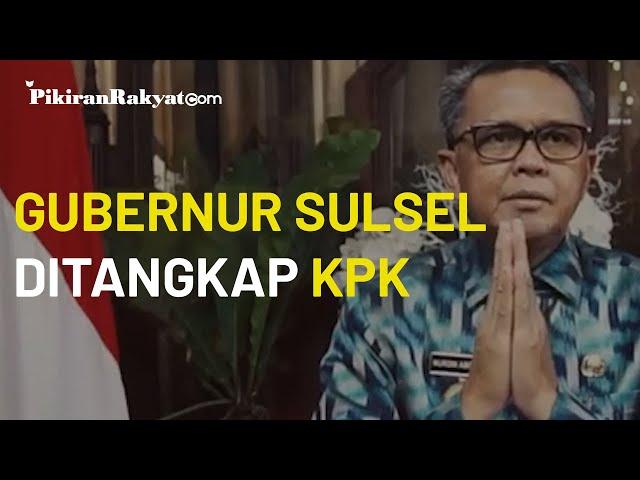 Gubernur Sulawesi Selatan Nurdin Abdullah Ditangkap KPK, Terjaring dalam Operasi Tangkap Tangan