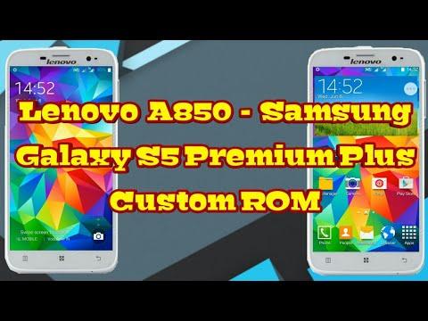 Lenovo A850 - Samsung Galaxy S5 Premium Plus Custom ROM