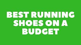 Best running shoes on a budget 2018