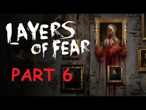 Layers of Fear - Playthrough [Part 6] - Never look up!