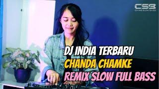 Download Mp3 dj india chanda chamke yang lagi viral slow full bass remix slow sasaka media