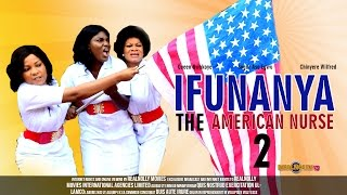 Ifunanya the american nurse 2 - (2014) nigeria nollywood movie