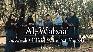 AL WABAA' - Sabyan || SOBUNNAH FT @farhat mushofi (Cover)