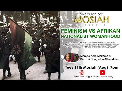 Mosiah Sessions • Feminism vs Afrikan Nationalist Womanhood